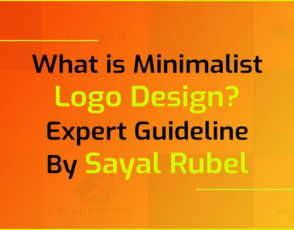 What is Minimalist Logo Design? Expert Guideline By Sayal Rubel